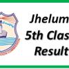 Jhelum 5th Class Result 2017 Download PDF Gazette School Wise