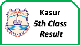 Kasur 5th Class Result 2018 Download pec.edu.pk By Name, Roll No
